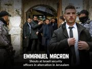 Macron confronts Israeli Security Officials in Jerusalem