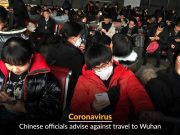Chinese Officials advise against travel to Wuhan
