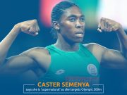 """""""I Call Myself Supernatural,"""" says Caster Semenya as She Vows to Compete at Tokyo Olympics"""